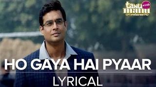 Ho Gaya Hai Pyaar [Full Song with Lyrics] - Tanu Weds Manu Returns (2015)