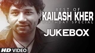 Kailash Kher Songs JUKEBOX (Birthday Special) | Ya Rabba, Arziyan