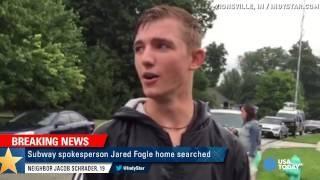 Police raid home of Subway pitchman Jared Fogle