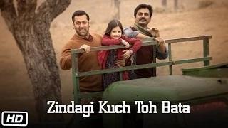 Zindagi Kuch Toh Bata [Reprise Song] - Bajrangi Bhaijaan (2015) | Salman Khan, Kareena Kapoor