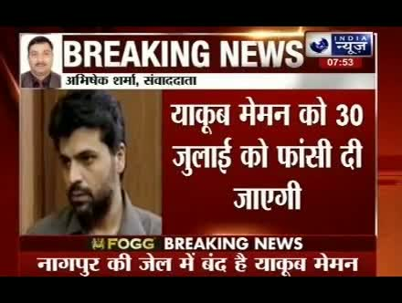 Yakub Memon will be hanged on July 30