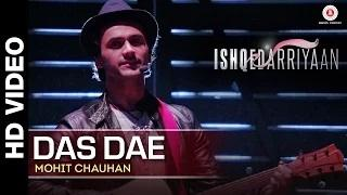 Das Dae (Full Video) | Ishqedarriyaan | Mahaakshay, Evelyn Sharma & Mohit Dutta | Mohit Chauhan