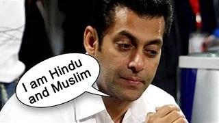 Salman Khan : I'm Both Hindu and Muslim | Shocking Video