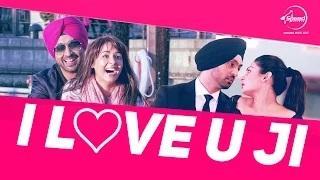 I Love U Ji - ( Diljit Dosanjh) Sardaarji | | Neeru Bajwa | Mandy Takhar|
