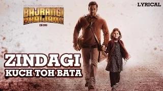 Zindagi Kuch Toh Bata (Reprise) Full Song with LYRICS | Salman Khan | Bajrangi Bhaijaan (2015)