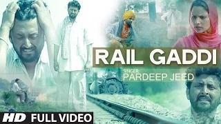 New Punjabi Song | Rail Gaddi (Full Video Song) Pardeep Jeed |