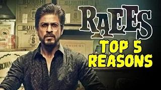 Raees Movie Top Reasons To Watch | Shahrukh Khan, Mahira Khan