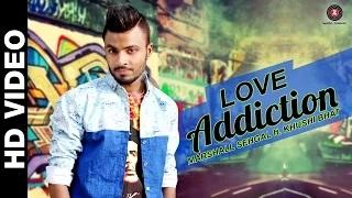 LOVE ADDICTION | Marshall Sehgal feat.Khushi Bhat