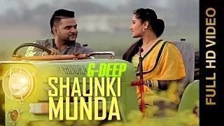 G DEEP   Latest Punjabi Songs   SHOUNKI MUNDA
