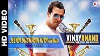 Jeena Dushwar Kiya Remix | Vinay Anand World Wide Win | Vinay Anand