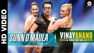 Sunn O Maula - Vinay Anand World Wide Win | Vinay Anand