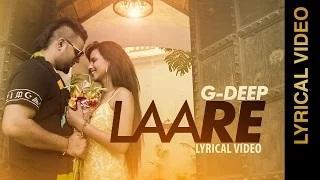 New Punjabi Songs | LAARE | G DEEP | Lyrical Video
