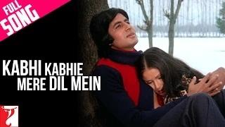 Kabhi Kabhie Mere Dil Mein - (Male Full Song) - Kabhi Kabhie [Old is Gold]