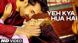 Yeh Kya Hua Hai (Unplugged VIDEO Song) - Baankey ki Crazy Baraat