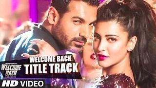 Welcome Back (Title Track) VIDEO Song - Mika Singh | John Abraham | Welcome Back (2015)