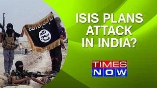 Terror group ISIS plans attack in India ?