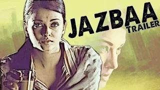 Jazbaa Official TRAILER 2015 ft Aishwarya Rai Bachchan, Irrfan Khan RELEASED