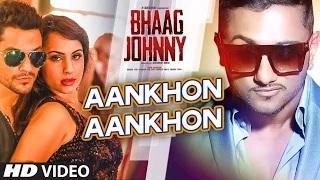 Aankhon Aankhon Song - Bhaag Johnny (2015) - Yo Yo Honey Singh | Urvashi, Kunal Khemu, Deana Uppal