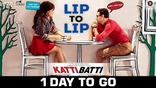 Lip To Lip (Song Teaser) - 1 Day to go! | Katti Batti | Imran Khan & Kangana Ranaut