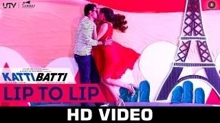 Lip To Lip Song - Katti Batti (2015) | Imran Khan & Kangana Ranaut | Shankar Ehsaan Loy
