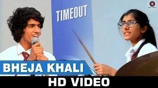 Bheja Khali Song - Time Out (2015) | Amit Mishra, Piyush Kapoor | Chirag Malhotra and Aditya Jain