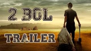 2 Bol - Official Trailer - Latest Punjabi Movies HD Video