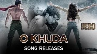 O Khuda VIDEO Song Out | Hero | Sooraj Pancholi, Athiya Shetty | Amaal Mallik