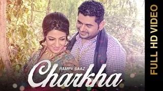 New Punjabi Songs   CHARKHA   Rampy Saaz