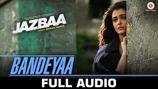 Bandeyaa Full Song - Jazbaa Ft. Aishwarya Rai Bachchan & Irrfan | Jubin | Amjad - Nadeem