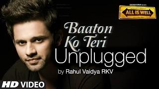 Baaton Ko Teri Unplugged Song Ft. Rahul Vaidya - All Is Well