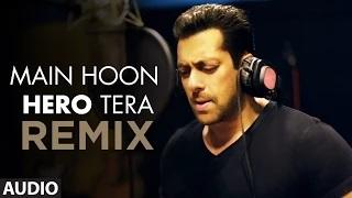 Main Hoon Hero Tera - Remix Song - FULL AUDIO Song - DJ Raw - Hero
