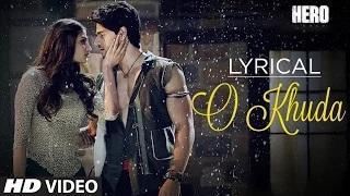 O Khuda Full Song with LYRICS - Hero  Ft.  Sooraj Pancholi, Athiya Shetty, Amaal Mallik