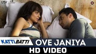 Ove Janiya Song - Katti Batti (2015)   Mohan Kannan   Imran Khan & Kangana Ranaut   Shankar Ehsaan Loy