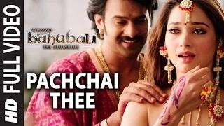 Pachchai Thee || Tamil Video Song | Baahubali | Prabhas, Rana, Anushka, Tamannaah