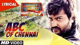Abc Of Chennai || Full Tamil Song || Masala Padam || Shiva, Bobby Simha, Gaurav, Lakshmi