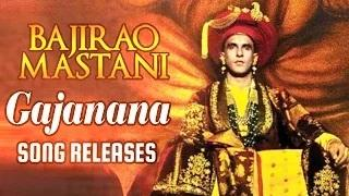 Gajanana Official Video Song OUT | Bajirao Mastani | Ranveer Singh, Priyanka Chopra, Deepika