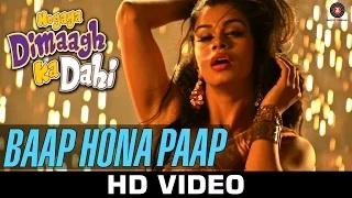 Baap Hona Paap - Hogaya Dimaagh Ka Dahi (2015)   Mika Singh