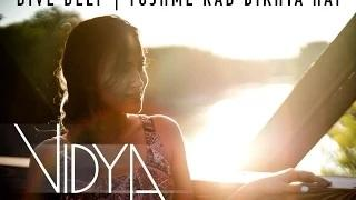 Dive Deep | Tujhme Rab Dikhta Hai Cover - Vidya