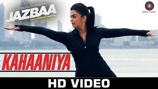 Kahaaniya Song - Jazbaa (2015) | Aishwarya Rai Bachchan & Irrfan | Arko ft. Nilofer Wani