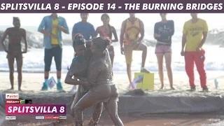 MTV Splitsvilla 8 - Burning Bridges [Episode 14] - Part 3/3