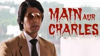 Main Aur Charles Trailer Official 2015 Released - Randeep Hooda & Richa Chadda