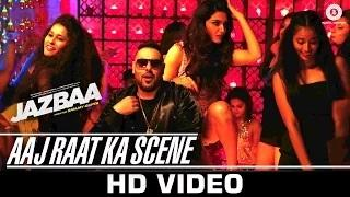 Aaj Raat Ka Scene Song - Jazbaa (2015) | Badshah & Shraddha Pandit | Diksha Kaushal