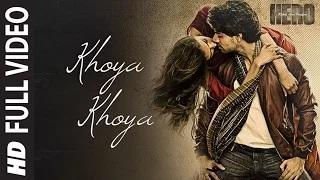 Khoya Khoya (FULL VIDEO Song)   Sooraj Pancholi, Athiya Shetty   Hero (2015)