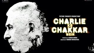 'Charlie Ke Chakkar Mein' Trailer Out