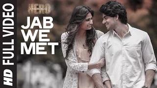 Jab We Met [FULL VIDEO Song] - Sooraj Pancholi, Athiya Shetty | Hero