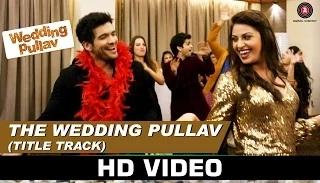 The Wedding Pullav (Title Track) - Arijit Singh & Salim Merchant | Anushka Ranjan & Diganth Manchale