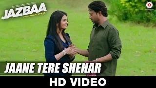 Jaane Tere Shehar - Jazbaa | Arko ft. Vipin Anneja | Irrfan Khan & Aishwarya Rai Bachchan