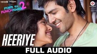 Heeriye - Full Song | Pyaar Ka Punchnama 2 | Mohit Chauhan | Hitesh Sonik
