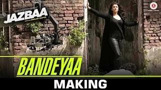 Bandeyaa - Making - Jazbaa | Aishwarya Rai Bachchan & Irrfan | Jubin | Amjad - Nadeem