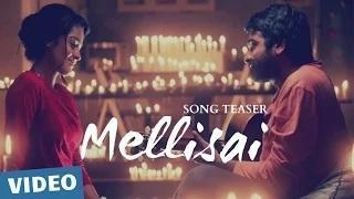 Mellisai Tamil Song Teaser 1 | Vijay Sethupathi | Gayathrie | Ranjit Jeyakodi | Sam CS